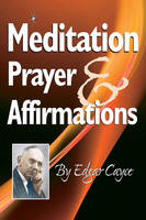 Meditation, Prayer & Affirmations - Edgar Cayce Series (Paperback)