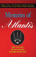 Mysteries of Atlantis: Edgar Cayce, the World's Greatest Psychic Confronts One of the World's Oldest Mysteries (Paperback)
