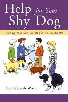 Training the Shy Dog: Turning Your Terrified Dog into a Terrific Pet - Howell reference books (Paperback)