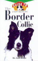 The Border Collie: An Owner's Guide To A Happy Healthy (Hardback)
