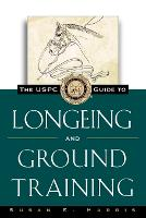 The USPC Guide to Longeing and Ground Training - Howell reference books (Paperback)