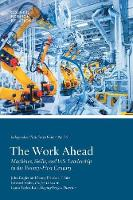 The Work Ahead: Machines, Skills, and U.S. Leadership in the Twenty-First Century - Task Force Report 76 (Paperback)