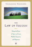 The Law of Success: Using the Power of Spirit to Create Health Prosperity and Happiness (Paperback)