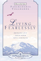 Living Fearlessly: Bringing out Your Inner Soul Strength (Paperback)