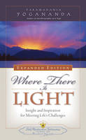 Where There is Light - Expanded Edition: Insight and Inspiration for Meeting Life's Challenges (Paperback)