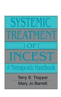 Systemic Treatment Of Incest: A Therapeutic Handbook - Psychosocial Stress Series (Hardback)
