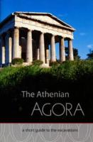 The Athenian Agora: A Short Guide to the Excavations - Agora Picture Book 16 (Paperback)