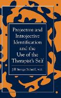Projective and Introjective Identification and the Use of the Therapist's Self - The Library of Object Relations (Hardback)