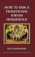 How to Run a Traditional Jewish Household (Hardback)