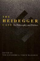 The Heidegger Case: On Philosophy and Politics (Paperback)