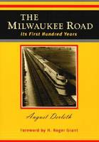 The Milwaukee Road: Its First Hundred Years (Paperback)