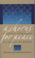 A Chorus for Peace: A Global Anthology of Poetry by Women (Paperback)