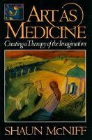Art as Medicine: Creating a Therapy of the Imagination (Paperback)