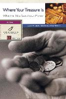 Where your Treasure Is: What the Bible Says About Money - Fisherman Bible Studyguide (Paperback)