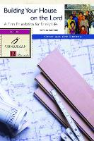 Building your House on the Lord: A Firm Foundation for Family Life. 13 Studies. (New Cover) - Fisherman Bible Studyguide (Paperback)