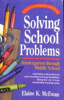 Solving School Problems: The Parent's Guide to Solving School Problems: Kindergarten Through Middle School (Paperback)