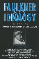 Faulkner and Ideology - Faulkner and Yoknapatawpha Series (Paperback)