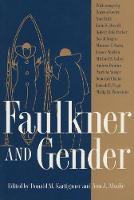 Faulkner and Gender (Hardback)