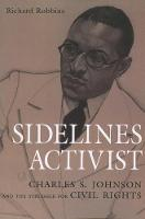 Sidelines Activist: Charles S. Johnson and the Struggle for Civil Rights (Paperback)