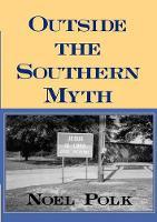Outside the Southern Myth (Paperback)