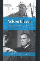 Nelson Glueck: Biblical Archaeologist and President of the Hebrew Union College-Jewish Institute of Religion (Hardback)