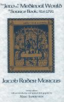 The Jew in the Medieval World: A Sourcebook, 315-1791 (Paperback)