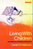 Living with Children: New Methods for Parents and Teachers (Paperback)