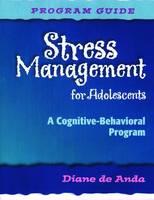 Stress Management for Adolescents, Program Guide and Audio CD: A Cognitive-Behavioral Program (Paperback)