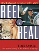 Reel V. Real: How Hollywood Turns Fact into Fiction (Paperback)