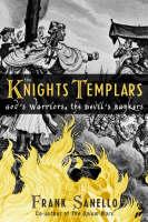 The Knights Templars: God's Warriors, the Devil's Bankers (Hardback)