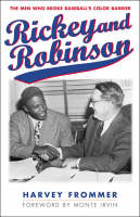 Rickey and Robinson: The Men Who Broke Baseball's Color Barrier (Paperback)