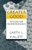 Greater Good: The Case for Proportionalism (Paperback)