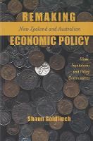 Remaking New Zealand and Australian Economic Policy: Ideas, Institutions and Policy Communities (Paperback)