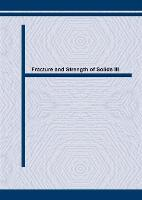 Fracture and Strength of Solids: Proceedings of the Third International Conference, Hong Kong, December 1997 3rd - Key Engineering Materials v. 145-9 (Paperback)