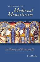 The World of Medieval Monasticism: Its History and Forms of Life - Cistercian Studies 263 (Paperback)