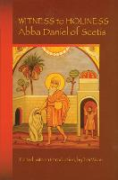 Witness To Holiness: Abba Daniel of Scetis - Cistercian Studies 219 (Paperback)