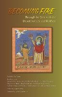 Becoming Fire: Through the Year with the Desert Fathers and Mothers - Cistercian Studies 225 (Paperback)