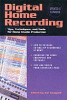 Digital Home Recording: Tips, Techniques and Tools for Home Studio Production (Paperback)