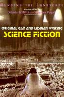 Bending The Landscape: Original Gay and Lesbian Writing Volume 1: Science Fiction (Paperback)