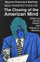 Beyond Cheering and Bashing: New Perspectives on the Closing of the American Mind (Paperback)