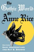 The Gothic World of Anne Rice (Paperback)
