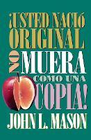 !Usted nacio original, no muera como una copia! (Paperback)