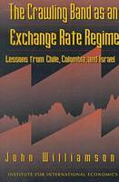 The Crawling Band as an Exchange Rate Regime - Lessons from Chile, Colombia, and Israel (Paperback)