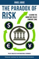The Paradox of Risk - Leaving the Monetary Policy Comfort Zone (Paperback)