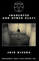 Charlotte And Other Plays (Paperback)