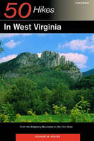 Explorer's Guide 50 Hikes in West Virginia: From the Allegheny Mountains to the Ohio River - Explorer's 50 Hikes (Paperback)