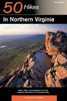 Explorer's Guide 50 Hikes in Northern Virginia: Walks, Hikes, and Backpacks from the Allegheny Mountains to Chesapeake Bay - Explorer's 50 Hikes (Paperback)