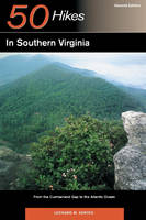 Explorer's Guide 50 Hikes in Southern Virginia: From the Cumberland Gap to the Atlantic Ocean - Explorer's 50 Hikes (Paperback)