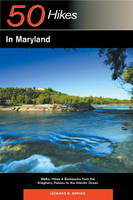 Explorer's Guide 50 Hikes in Maryland: Walks, Hikes & Backpacks from the Allegheny Plateau to the Atlantic Ocean - Explorer's 50 Hikes (Paperback)