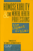 Homosexuality and the Mental Health Professions: The Impact of Bias (Hardback)